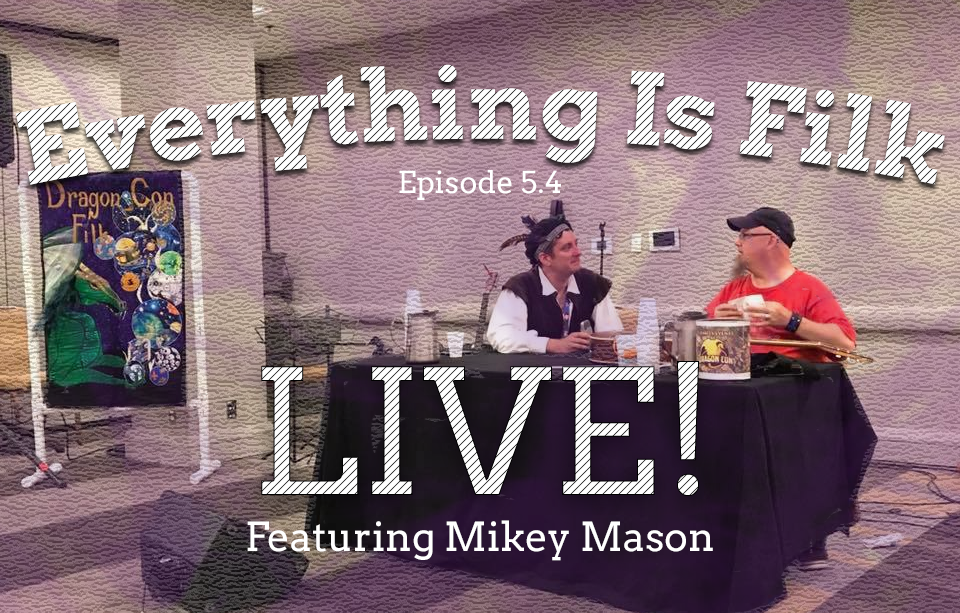 Everything is Filk – LIVE at Dragon Con with Mikey Mason!