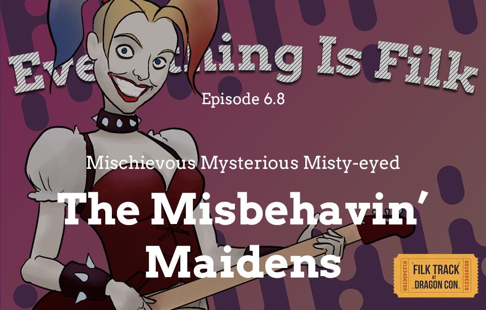 Misbehavin' Maidens